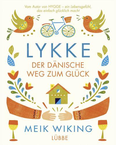 LYKKE; Der dänische Weg zum Glück; Deutsch