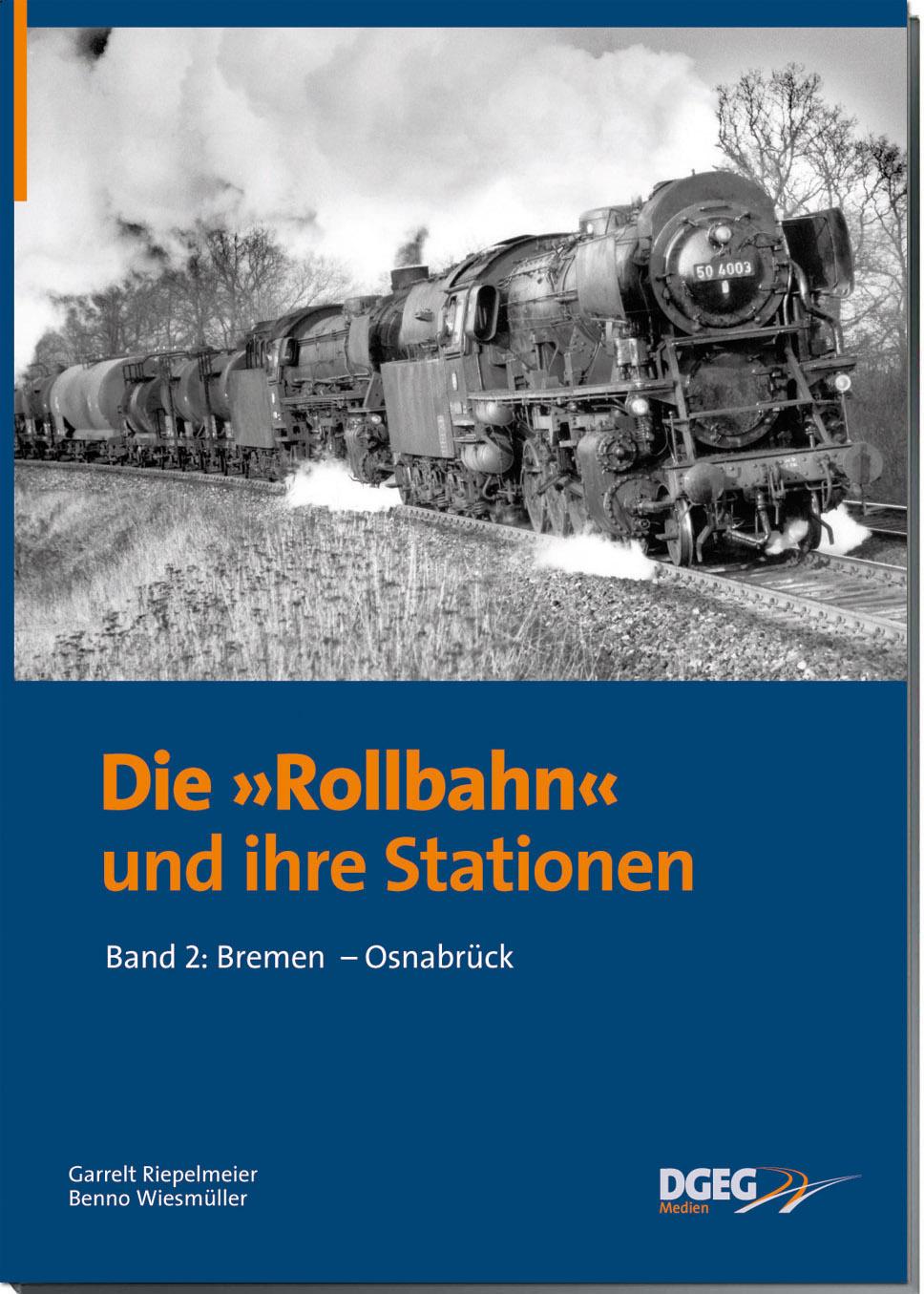 Die Rollbahn und Ihre Stationen, Band 2: Bremen - Osnabrück Garrelt Riepelm ...