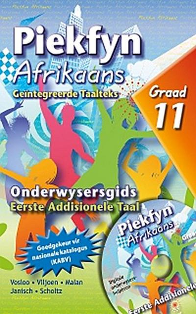 Piekfyn Afrikaans Eerste Addisionele Taal Onderwysersgids Graad 11