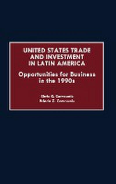 United States Trade and Investment in Latin America: Opportunities for Business in the 1990s