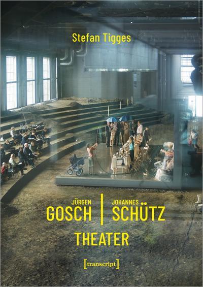 Jürgen Gosch/Johannes Schütz. Theater