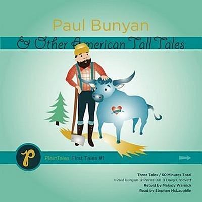 Paul Bunyan & Other American Tall Tales
