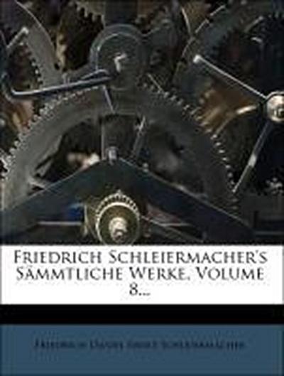 Friedrich Schleiermacher's sämmtliche Werke: Zur Theologie.