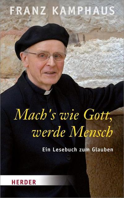 Mach's wie Gott, werde Mensch; Ein Lesebuch zum Glauben; Hrsg. v. Groot Bramel, Regina; Deutsch; keine
