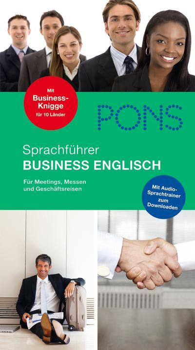 PONS Sprachführer Business Englisch: Für Meetings. Messen und Geschäftsreisen. Mit Audio-CD von unbekannt (2010) Broschiert