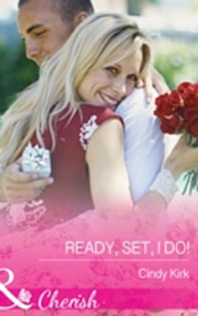 Ready, Set, I Do! (Mills & Boon Cherish) (Rx for Love, Book 12)
