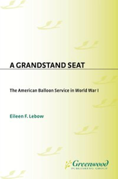Grandstand Seat: The American Balloon Service in World War I