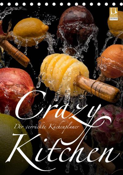 Crazy Kitchen - Der verrückte Küchenplaner (Tischkalender 2021 DIN A5 hoch)