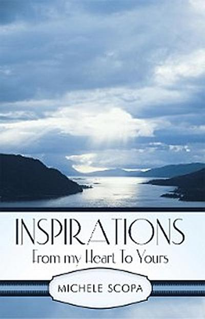 Inspirations from My Heart to Yours