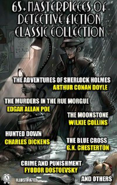 65+ Masterpieces of Detective Fiction Classic Collection. Illustrated