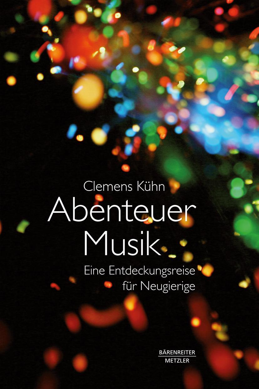 Abenteuer Musik | Clemens Kühn |  9783476045904