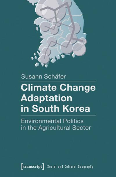 Climate Change Adaptation in South Korea: Environmental Politics in the Agricultural Sector