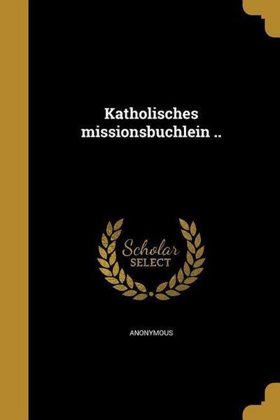 GER-KATHOLISCHES MISSIONSBU CH