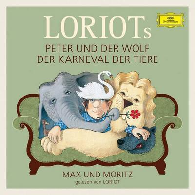 Loriots Peter und der Wolf/Der Karneval der Tiere/Max und Moritz