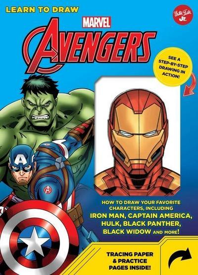 Learn to Draw Marvel Avengers: How to Draw Your Favorite Characters, Including Iron Man, Captain America, the Hulk, Black Panther, Black Widow, and M