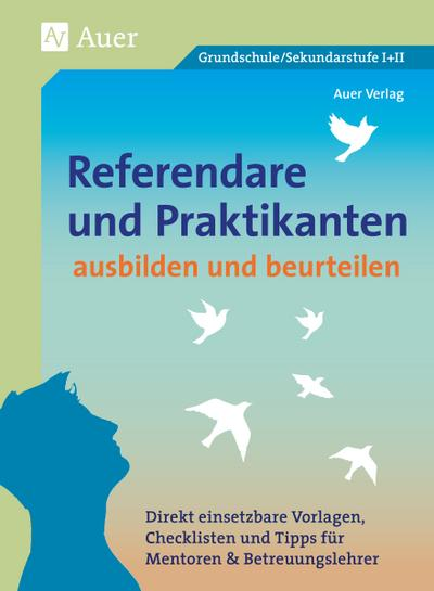 Referendare & Praktikanten ausbilden & beurteilen