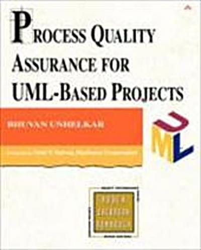 Process Quality Assurance for Uml-Based Projects (Object Technology Series) b...
