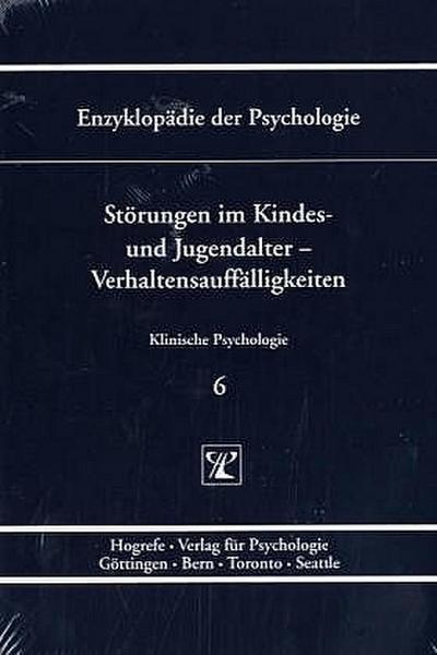 Enzyklopädie der Psychologie / Themenbereich D: Praxisgebiete / Klinische Psychologie / Störungen im Kindes- und Jugendalter - Verhaltensauffälligkeiten