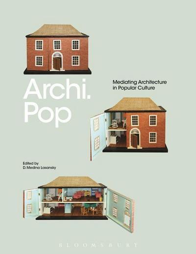 Archi.Pop: Mediating Architecture in Popular Culture