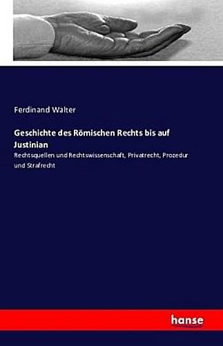 Geschichte des Römischen Rechts bis auf Justinian - Ferdinan ... 9783742807175