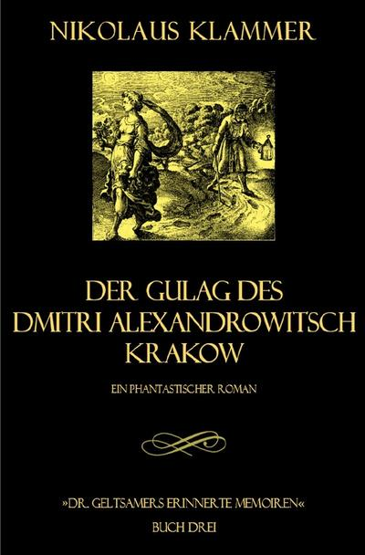 Dr. Geltsamers erinnerte Memoiren - Teil 3