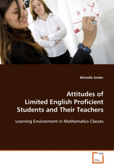 Attitudes of Limited English Proficient Students andTheir Teachers