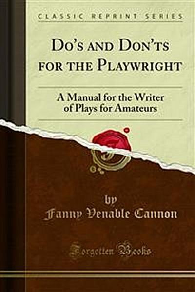 Do's and Don'ts for the Playwright