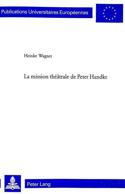 La mission théâtrale de Peter Handke