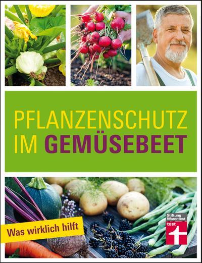 Pflanzenschutz im Gemüsebeet: Was wirklich hilft