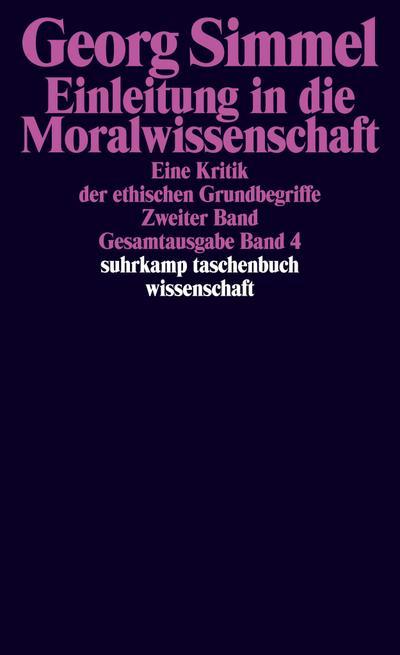 Gesamtausgabe in 24 Bänden: Band 4: Einleitung in die Moralwissenschaft. Eine Kritik der ethischen Grundbegriffe. Zweiter Band (suhrkamp taschenbuch wissenschaft)