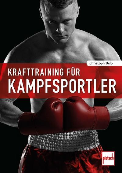 Krafttraining für Kampfsportler; Deutsch; 383 farb. Fotos