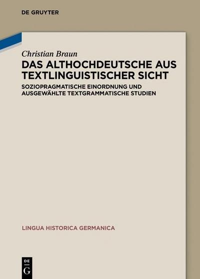 Das Althochdeutsche aus textlinguistischer Sicht