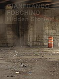 Gianfranco Foschino: Hidden Stories