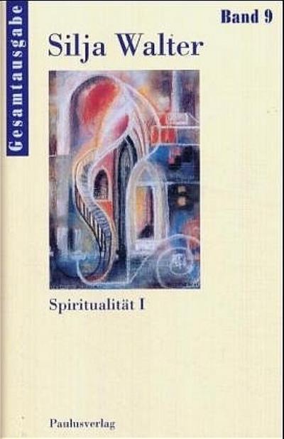 Spiritualität I - Gesamtausgabe Bd. 9
