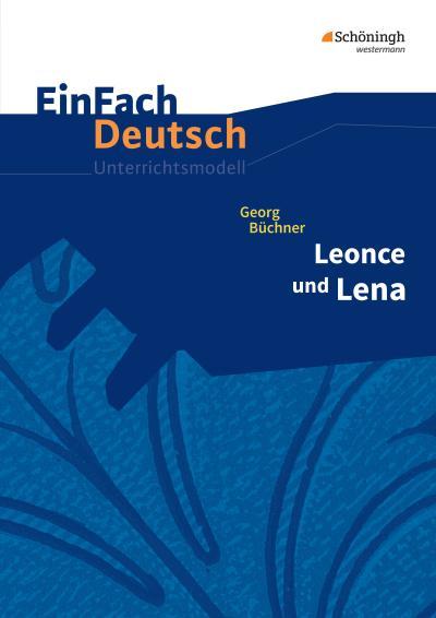 Leonce und Lena. EinFach Deutsch Unterrichtsmodelle