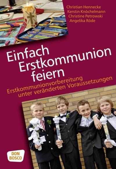 Einfach Erstkommunion feiern - Erstkommunionvorbereitung unter veränderten Voraussetzungen
