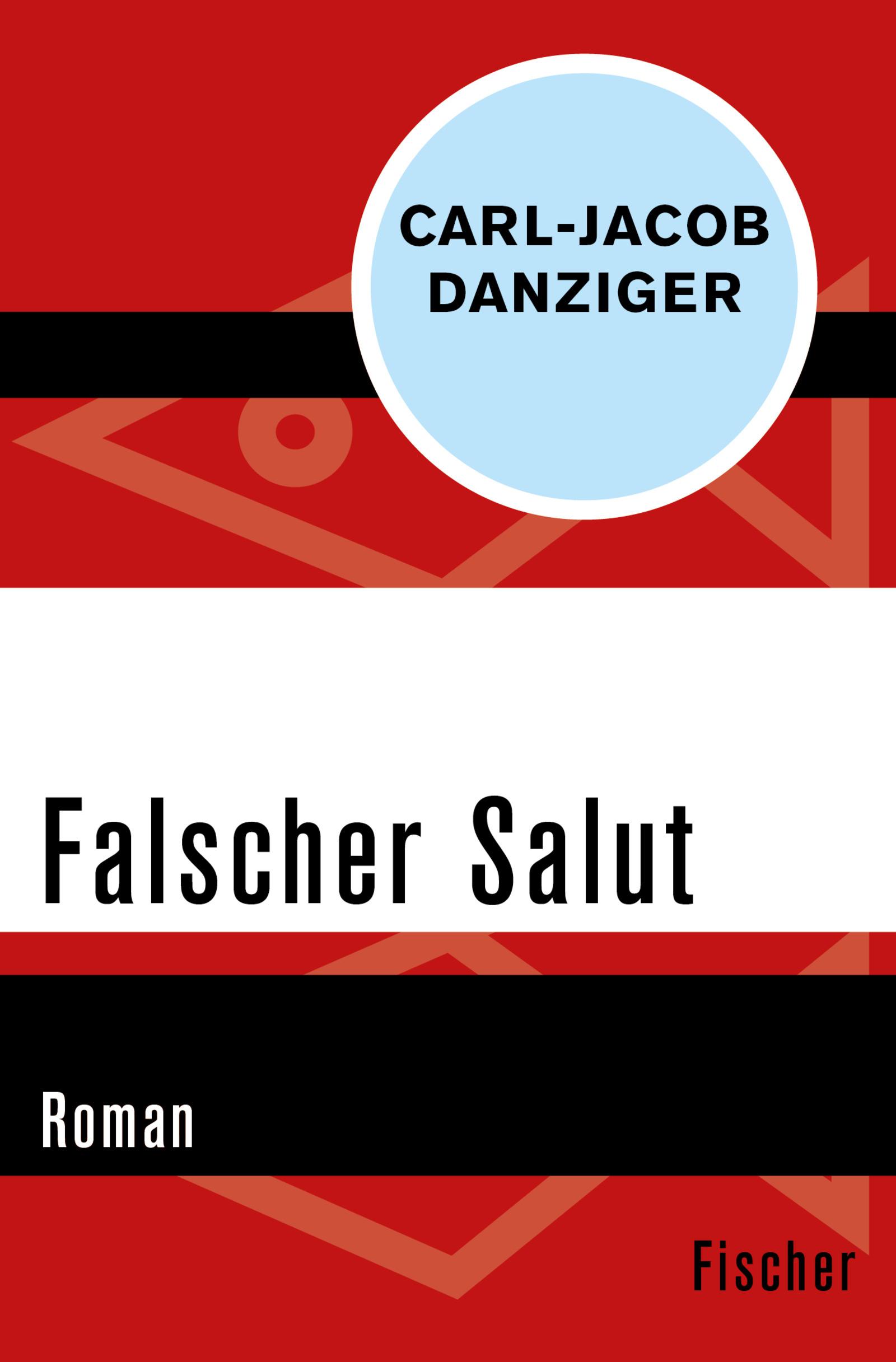 Falscher Salut, Carl-Jacob Danziger