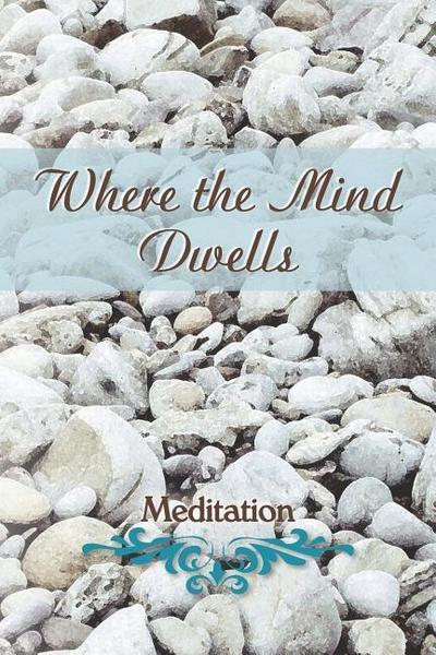 Where the Mind Dwells: Meditation