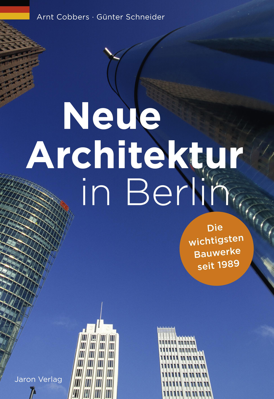 Neue Architektur in Berlin Arnt Cobbers