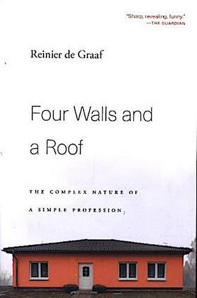 Four Walls and a Roof - The Complex Nature of a Simple Profession