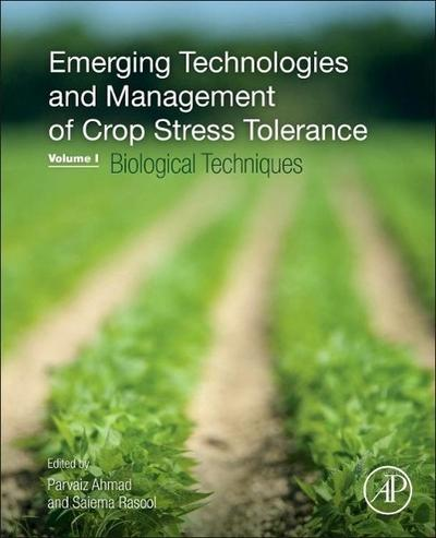 Emerging Technologies and Management of Crop Stress Tolerance. Volume 1
