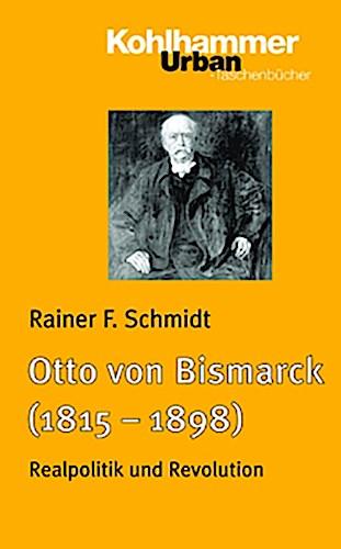NEU Otto von Bismarck (1815-1898) Rainer F Schmidt 174078