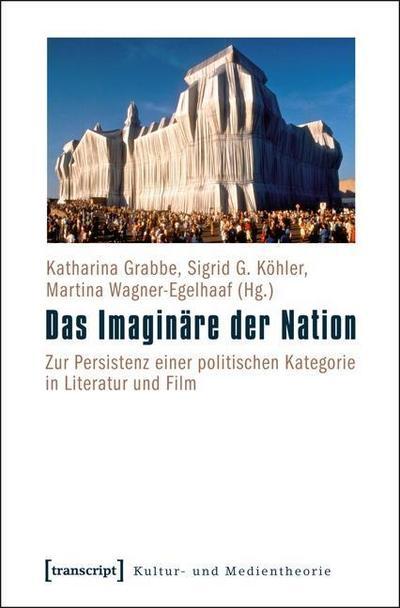 Das Imaginäre der Nation: Zur Persistenz einer politischen Kategorie in Literatur und Film
