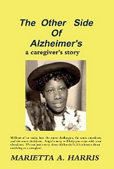The Other Side of Alzheimer's, a caregiver's story