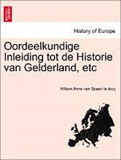 Oordeelkundige Inleiding tot de Historie van Gelderland, etc Deel III