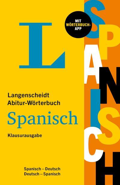 Langenscheidt Abitur-Wörterbuch Spanisch Klausurausgabe