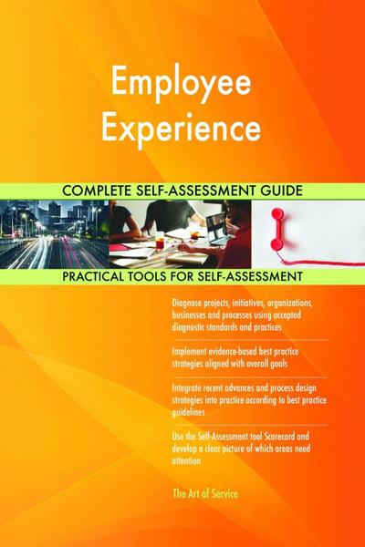 Employee Experience Complete Self-Assessment Guide