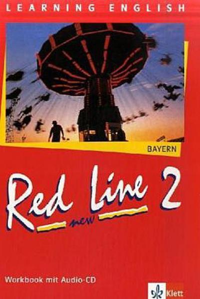 Red Line NEW 2. Ausgabe Bayern: Workbook mit Audio-CD Band 2 (Red Line NEW. Ausgabe für Bayern ab 1999)