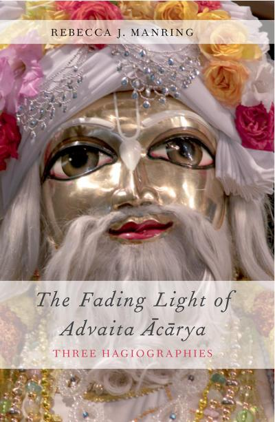 Fading Light of Advaita Acarya: Three Hagiographies