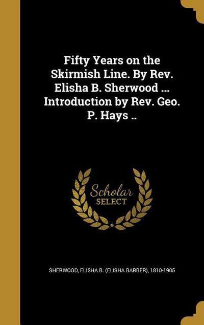50 YEARS ON THE SKIRMISH LINE